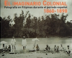 El Imaginario Colonial. Fotografia en Filipinas 1860-1898