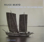 FELICE BEATO A Photographer of the Eastern Road