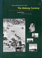 The Mekong Currency. Lives and times of a river