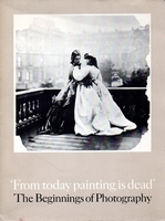 'From today painting is dead' The Beginning of Photography