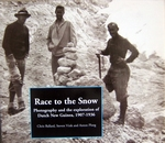 Race to the Snow Photography Dutch New Guinea, 1907-1936