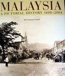 Malaysia A pictoral History 1400-2004