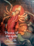Photo's of the Gods The Printed Image and Political Struggle
